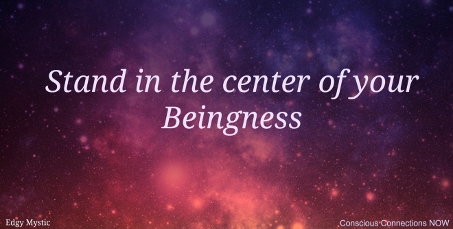 stand-in-center-your-beingness1